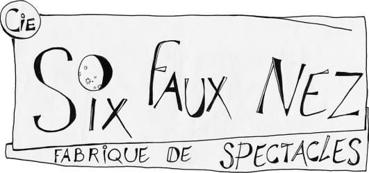 La Cie des Six Faux Nez
